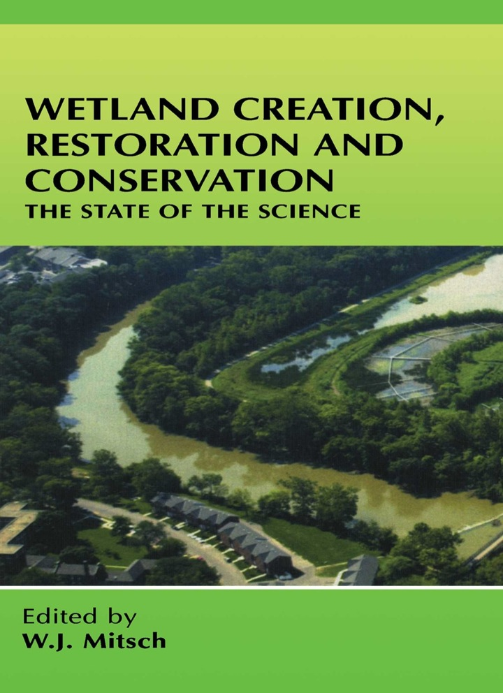 Wetland Creation, Restoration, and Conservation: The State of Science
