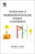 Fundamentals of Thermophotovoltaic Energy Conversion 9780444527219