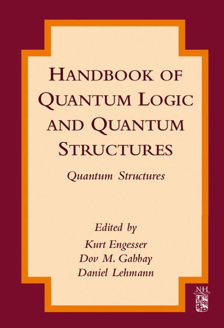 Handbook of Quantum Logic and Quantum Structures: Quantum Structures