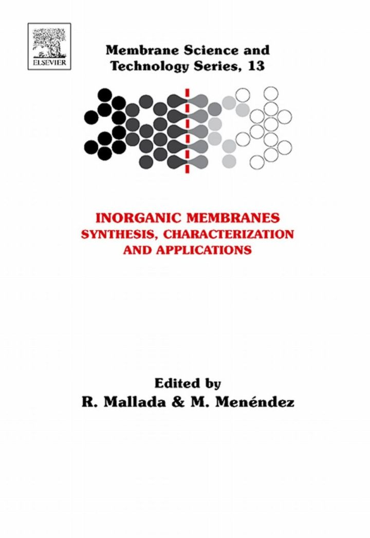 Inorganic Membranes: Synthesis, Characterization and Applications: Synthesis, Characterization and Applications
