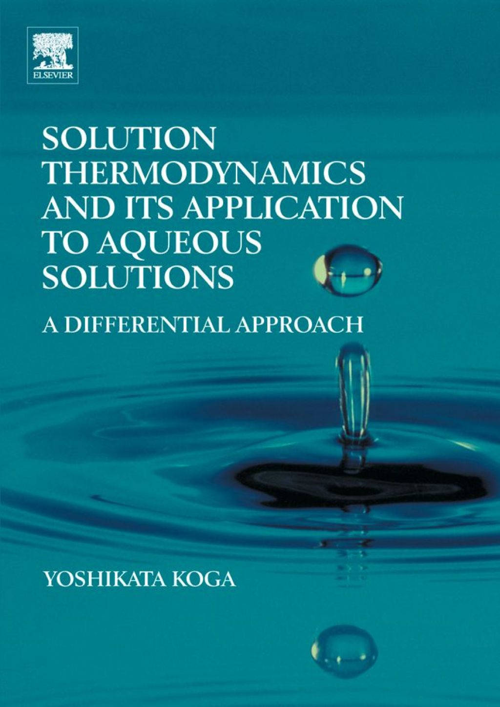 Solution Thermodynamics and its Application to Aqueous Solutions: A Differential Approach (eBook) - Koga;  Yoshikata,