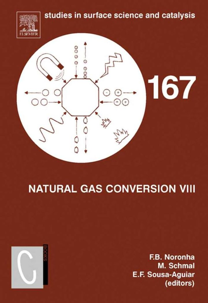 Natural Gas Conversion VIII: Proceedings of the 8th Natural Gas Conversion Symposium, May 27-31, 2007, Natal, Brazil
