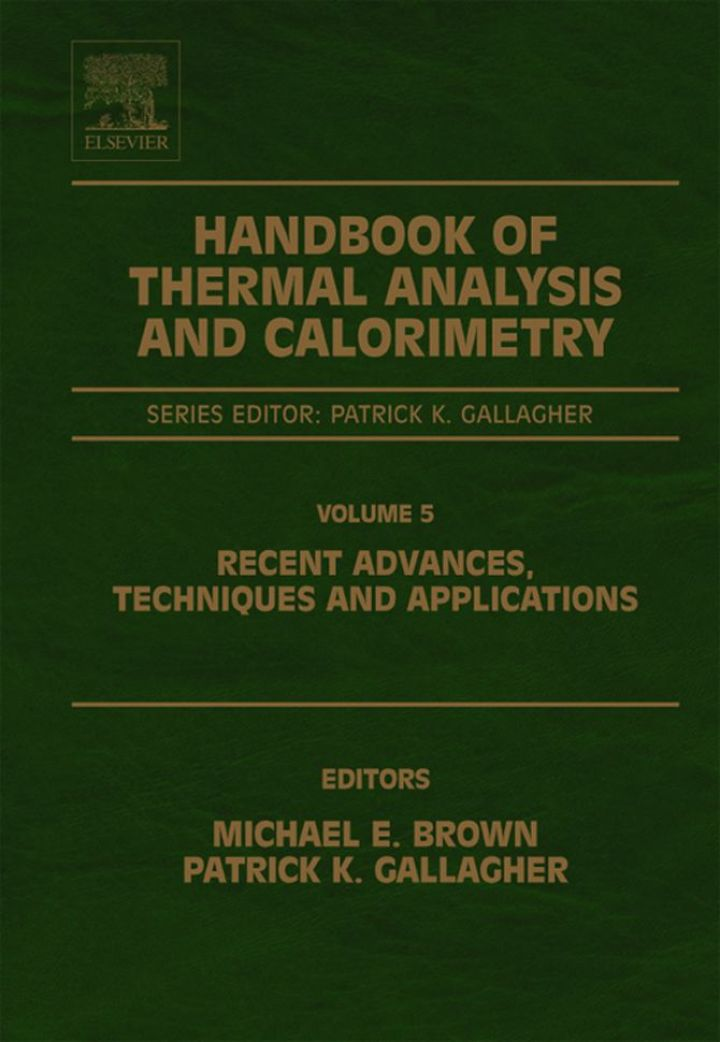 Handbook of Thermal Analysis and Calorimetry: Recent Advances, Techniques and Applications
