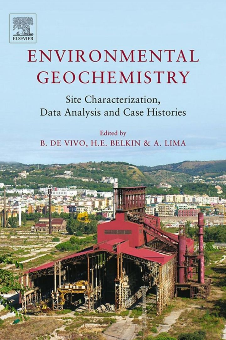 Environmental Geochemistry: Site Characterization, Data Analysis and Case Histories: Site Characterization, Data Analysis and Case Histories