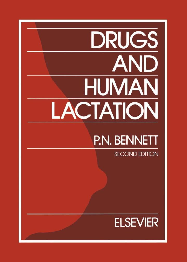 Drugs and Human Lactation: A comprehensive guide to the content and consequences of drugs, micronutrients, radiopharmaceuticals and environmental and occupational chemicals in human milk