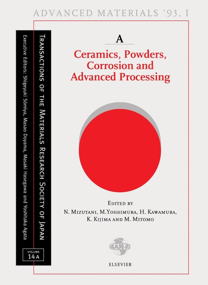 Advanced Materials '93: Ceramics, Powders, Corrosion and Advanced Processing