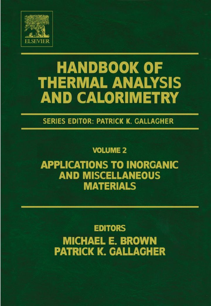 Handbook of Thermal Analysis and Calorimetry: Applications to inorganic and miscellaneous materials