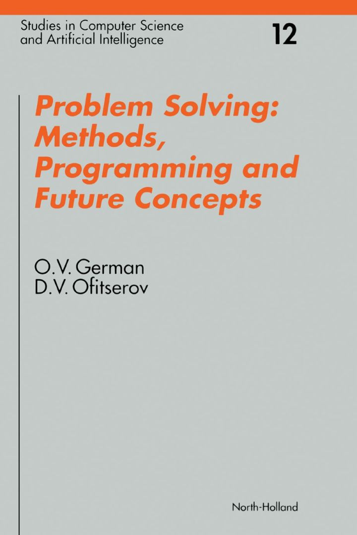 Problem Solving: Methods, Programming and Future Concepts: Methods, Programming and Future Concepts