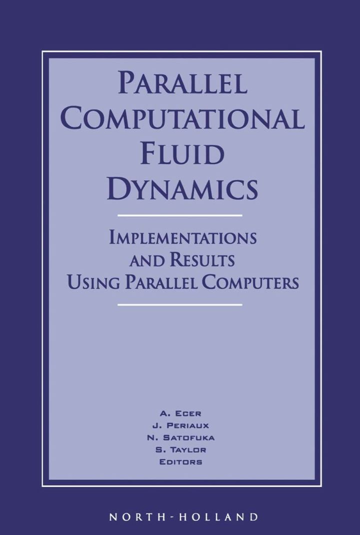 Parallel Computational Fluid Dynamics '95: Implementations and Results Using Parallel Computers