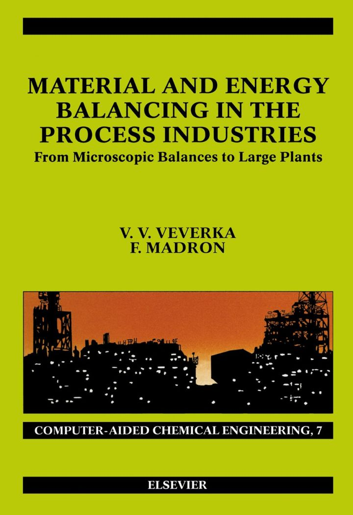 Material and Energy Balancing in the Process Industries: From Microscopic Balances to Large Plants