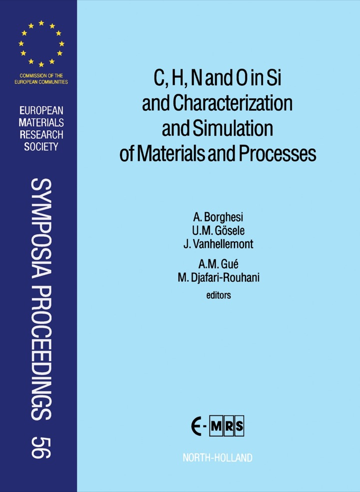 C, H, N and O in Si and Characterization and Simulation of Materials and Processes