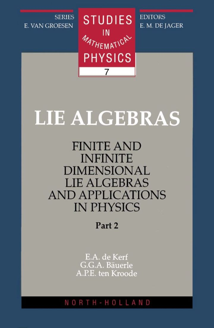 Lie Algebras, Part 2: Finite and Infinite Dimensional Lie Algebras and Applications in Physics