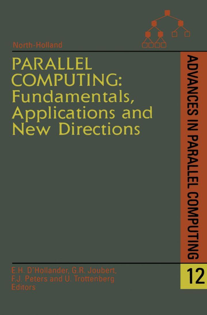 Parallel Computing: Fundamentals, Applications and New Directions: Fundamentals, Applications and New Directions