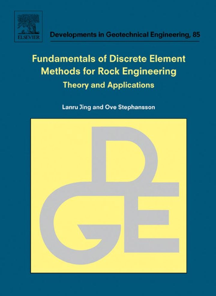 Fundamentals of Discrete Element Methods for Rock Engineering: Theory and Applications: Theory and Applications