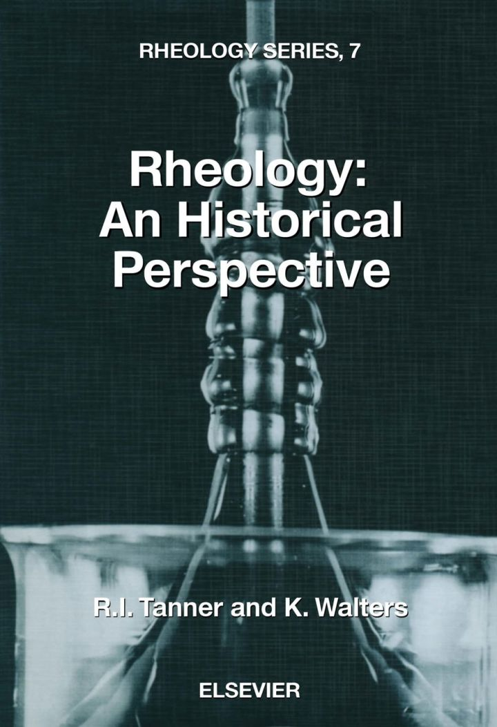 Rheology: An Historical Perspective: An Historical Perspective