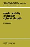 Elastic Stability of Circular Cylindrical Shells 9780444868572