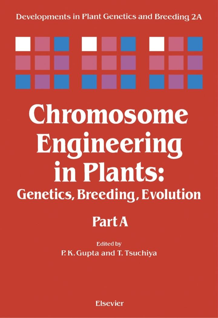 Chromosome Engineering in Plants: Genetics, Breeding, Evolution