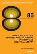 Vibrational Spectra: Principles and Applications with Emphasis on Optical Activity: Principles and Applications with Emphasis on Optical Activity 9780444895998