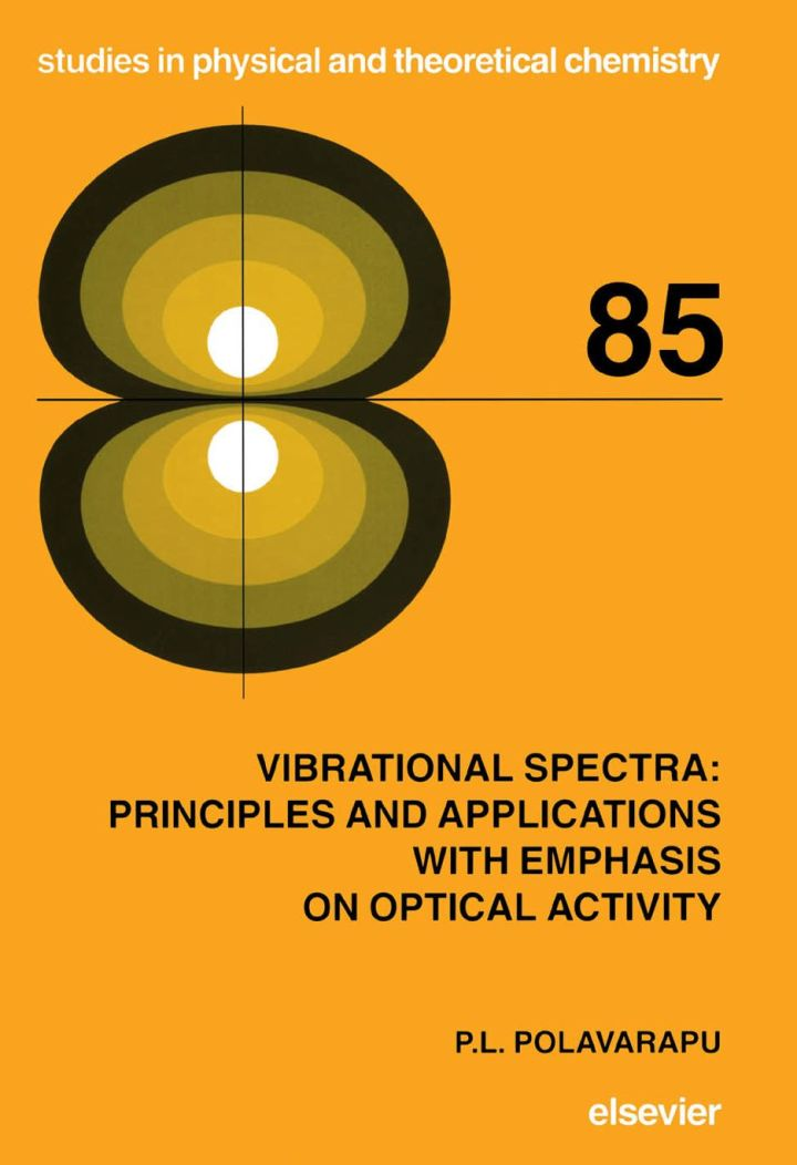 Vibrational Spectra: Principles and Applications with Emphasis on Optical Activity: Principles and Applications with Emphasis on Optical Activity