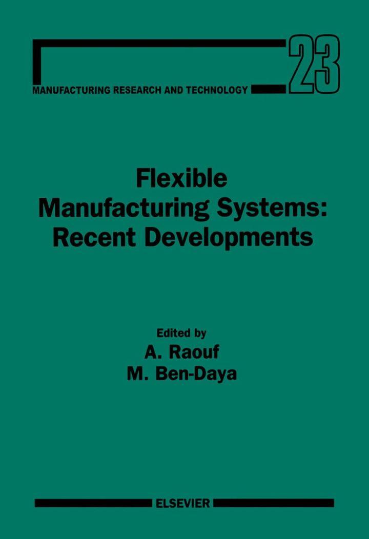 Flexible Manufacturing Systems: Recent Developments: Recent Developments