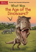 What Was the Age of the Dinosaurs? 9780451532657