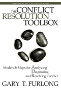 The Conflict Resolution Toolbox: Models and Maps for Analyzing, Diagnosing, and Resolving Conflict 9780470157923R90