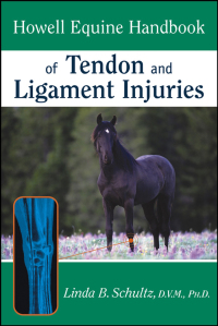 Howell Equine Handbook of Tendon and Ligament Injuries              by             Linda B. Schultz
