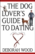 The Dog Lover's Guide to Dating 9780470256664