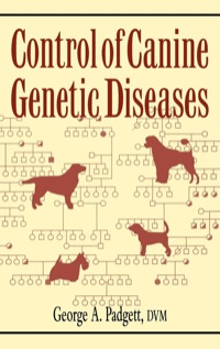 Control of Canine Genetic Diseases              by             George A. Padgett