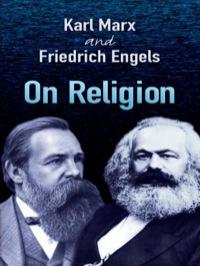 On Religion              by             Karl Marx