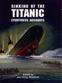 Sinking of the Titanic              by             Jay Henry Mowbray