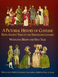 A Pictorial History of Costume From Ancient Times to the Nineteenth Century              by             Wolfgang Bruhn