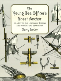 The Young Sea Officer's Sheet Anchor              by             Darcy Lever