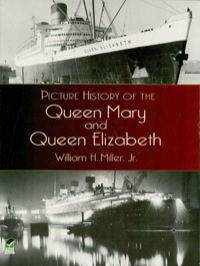 Picture History of the Queen Mary and Queen Elizabeth              by             William H., Jr. Miller
