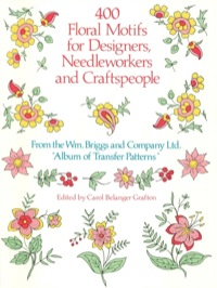 400 Floral Motifs for Designers, Needleworkers and Craftspeople              by             Briggs & Co.