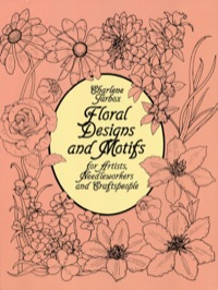 Floral Designs and Motifs for Artists, Needleworkers and Craftspeople              by             Charlene Tarbox