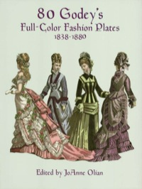 80 Godey's Full-Color Fashion Plates              by             JoAnne Olian