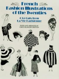 French Fashion Illustrations of the Twenties              by             Carol Belanger Grafton