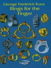 Rings for the Finger              by             George Frederick Kunz