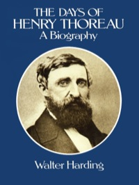 The Days of Henry Thoreau              by             Walter Harding