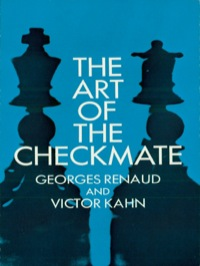 The Art of the Checkmate              by             Georges Renaud