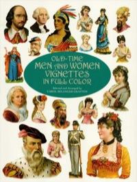 Old-Time Men and Women Vignettes in Full Color              by             Carol Belanger Grafton