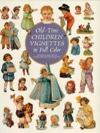 Old-Time Children Vignettes in Full Color              by             Carol Belanger Grafton