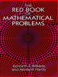 The Red Book of Mathematical Problems              by             Kenneth S. Williams