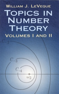 Topics in Number Theory, Volumes I and II              by             William J. LeVeque