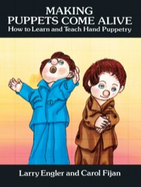 Making Puppets Come Alive              by             Larry Engler