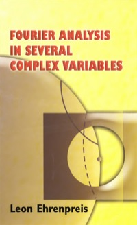 Fourier Analysis in Several Complex Variables              by             Leon Ehrenpreis