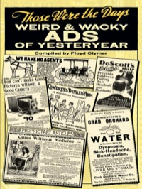 Those Were the Days: Weird and Wacky Ads of Yesteryear              by             Floyd Clymer