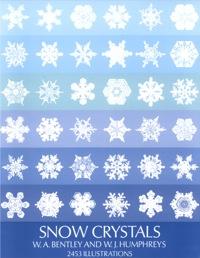 Snow Crystals              by             W. A. Bentley