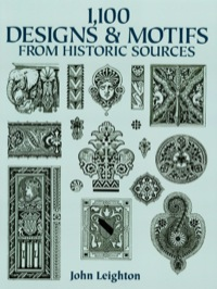 1,100 Designs and Motifs from Historic Sources              by             John Leighton